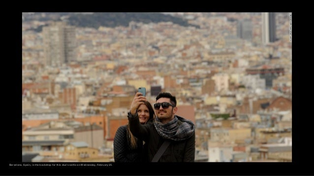 Barcelona, Spain, is the backdrop for this duo's selfie on Wednesday, February 25.