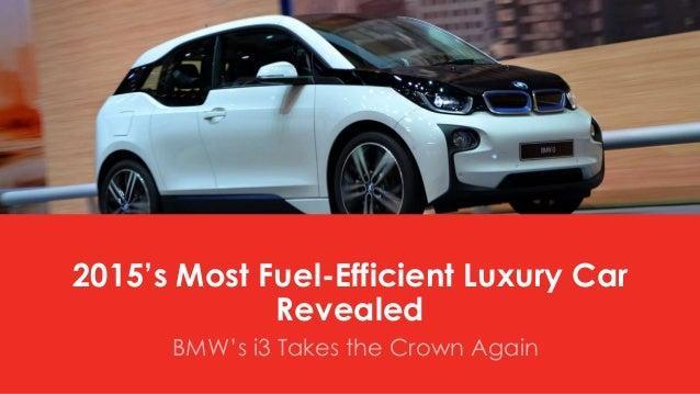 2015 s most fuel efficient luxury car revealed. Black Bedroom Furniture Sets. Home Design Ideas