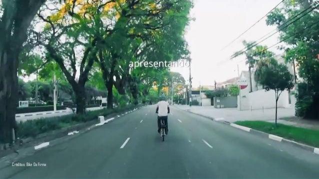Créditos: Bike Da Firma