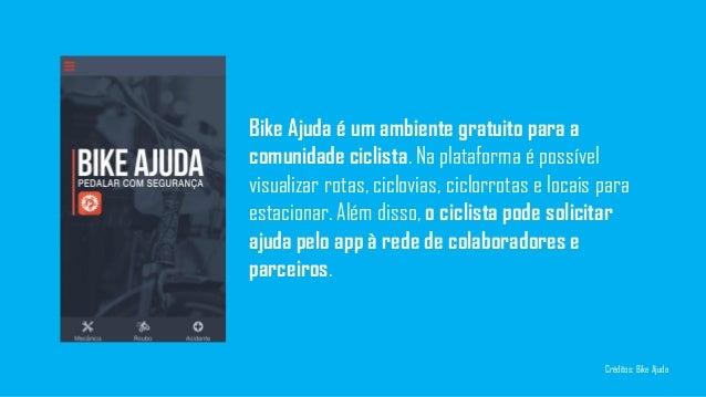 Bike Ajuda é um ambiente gratuito para a comunidade ciclista. Na plataforma é possível visualizar rotas, ciclovias, ciclor...