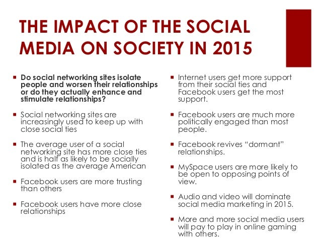 the impacts of social networking sites on users lives And negative impacts of online networking social networking sites on validating the improved privacy and account settings these sites provide to their users.