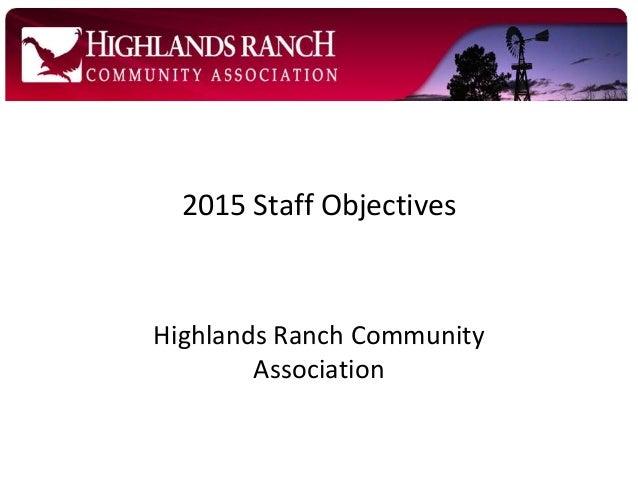 Highlands Ranch Community Association 2015 Staff Objectives
