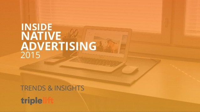 INSIDE  NATIVE  ADVERTISING  2015  TRENDS & INSIGHTS