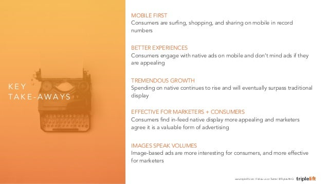 K E Y  TA K E - AWA Y S  MOBILE FIRST  Consumers are surfing, shopping, and sharing on mobile in record  numbers  BETTER E...