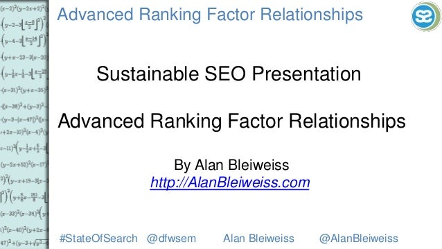 #StateOfSearch @dfwsem Alan Bleiweiss @AlanBleiweiss Advanced Ranking Factor Relationships Sustainable SEO Presentation Ad...