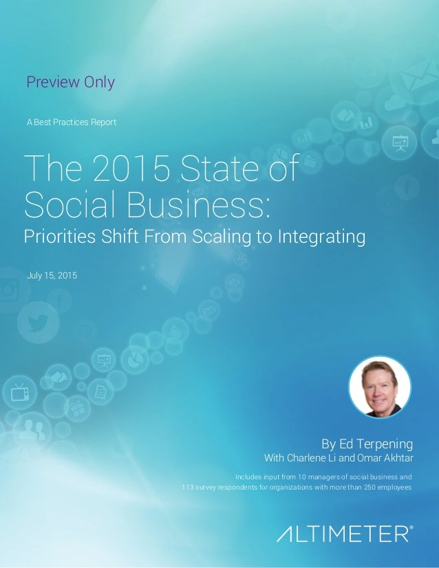 July 15, 2015 Includes input from 10 managers of social business and 113 survey respondents for organizations with more th...