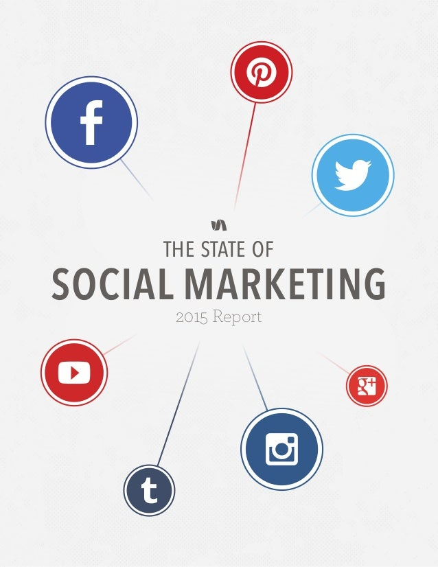 2015 Report the state of SOCIAL MARKETING
