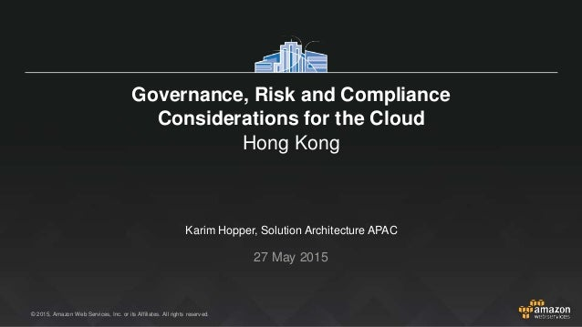 © 2015, Amazon Web Services, Inc. or its Affiliates. All rights reserved. Karim Hopper, Solution Architecture APAC 27 May ...