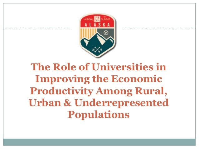 The Role of Universities in Improving the Economic Productivity Among Rural, Urban & Underrepresented Populations