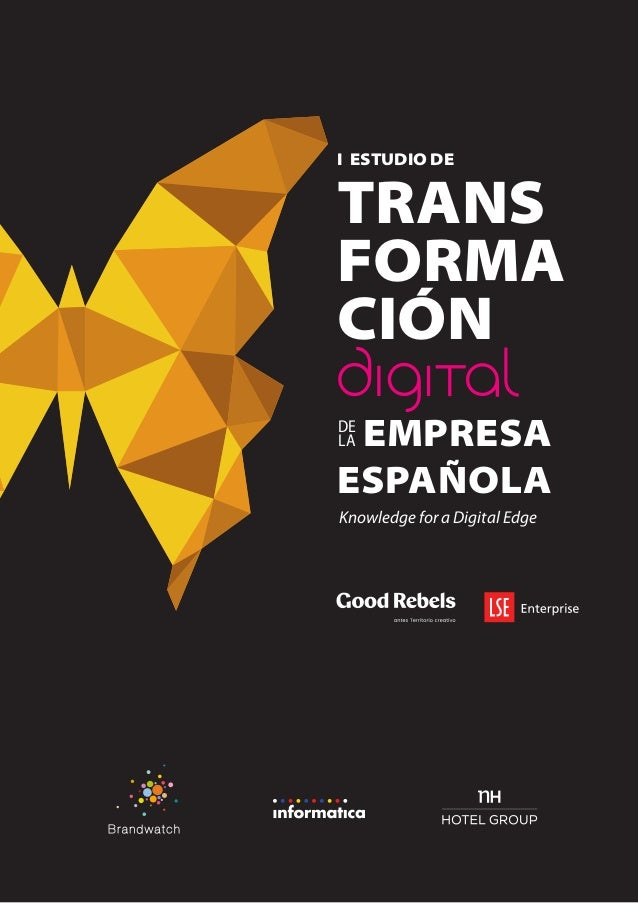 Knowledge for a Digital Edge I ESTUDIO DE TRANS FORMA CIÓN EMPRESA ESPAÑOLA DE LA