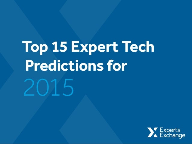 Top 15 Expert Tech Predictions for 2015