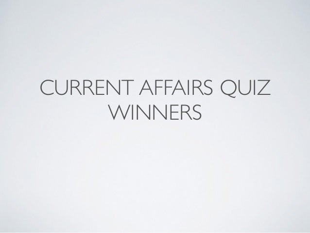 CURRENT AFFAIRS QUIZ WINNERS