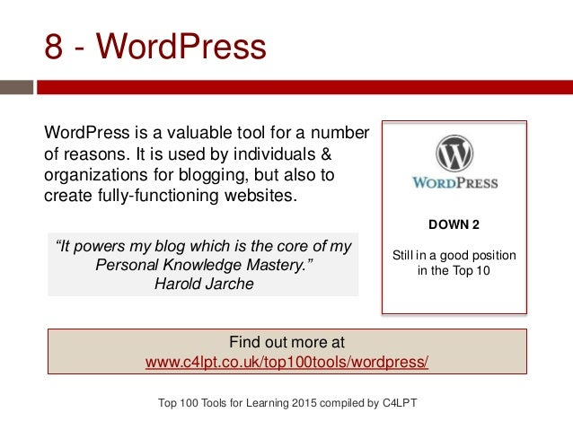 8 - WordPress WordPress is a valuable tool for a number of reasons. It is used by individuals & organizations for blogging...