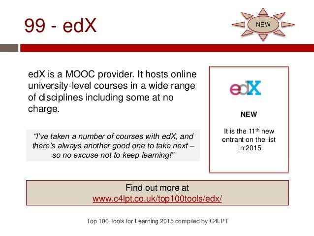 99 - edX edX is a MOOC provider. It hosts online university-level courses in a wide range of disciplines including some at...