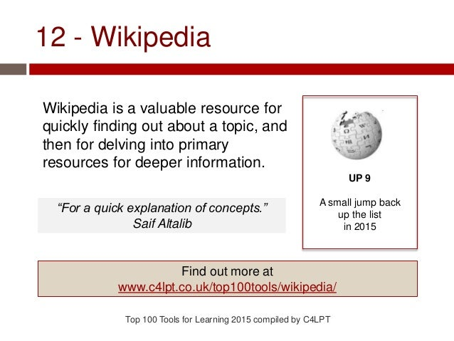 12 - Wikipedia Wikipedia is a valuable resource for quickly finding out about a topic, and then for delving into primary r...