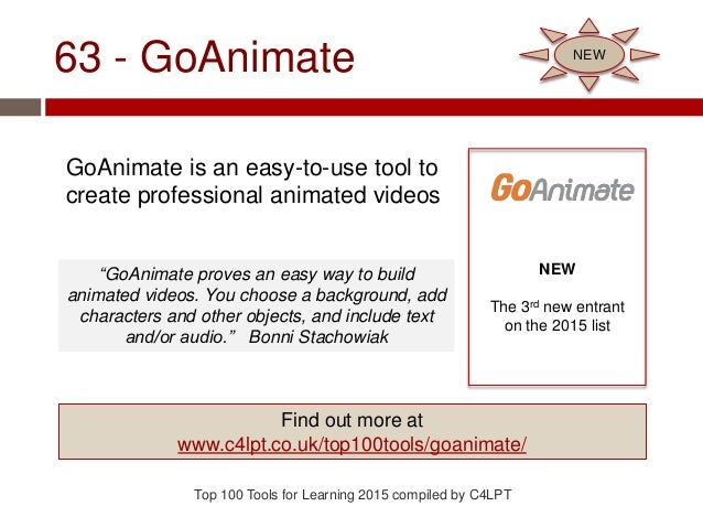 63 - GoAnimate GoAnimate is an easy-to-use tool to create professional animated videos Top 100 Tools for Learning 2015 com...