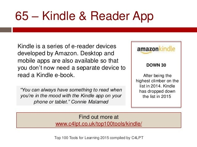 65 – Kindle & Reader App Kindle is a series of e-reader devices developed by Amazon. Desktop and mobile apps are also avai...