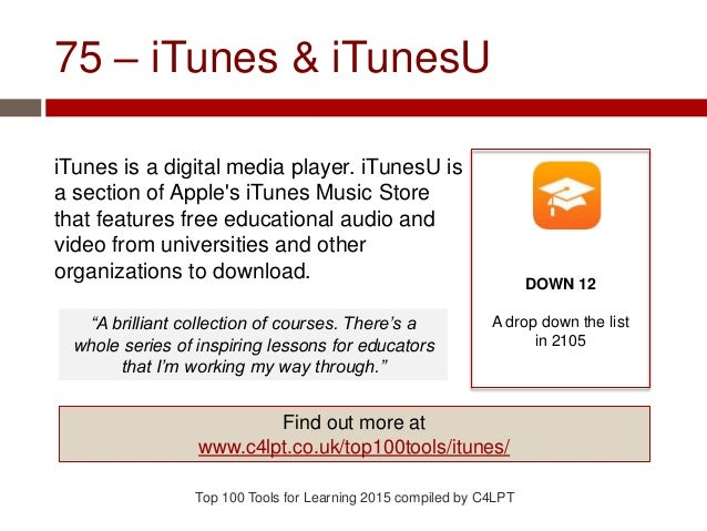 75 – iTunes & iTunesU iTunes is a digital media player. iTunesU is a section of Apple's iTunes Music Store that features f...