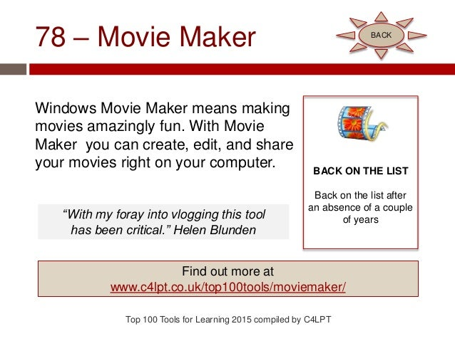 78 – Movie Maker Windows Movie Maker means making movies amazingly fun. With Movie Maker you can create, edit, and share y...