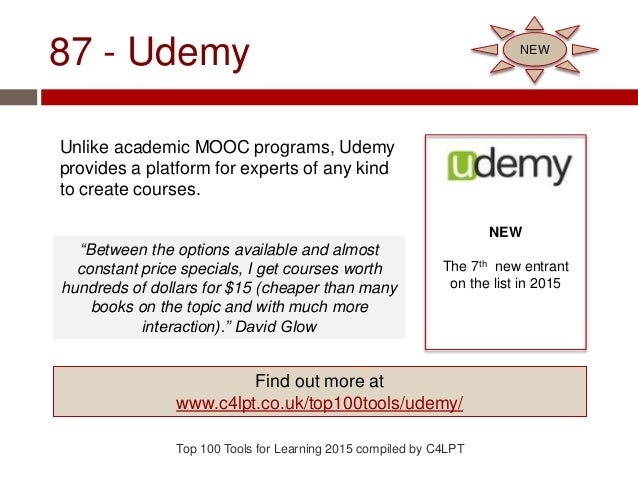 87 - Udemy Unlike academic MOOC programs, Udemy provides a platform for experts of any kind to create courses. Top 100 Too...