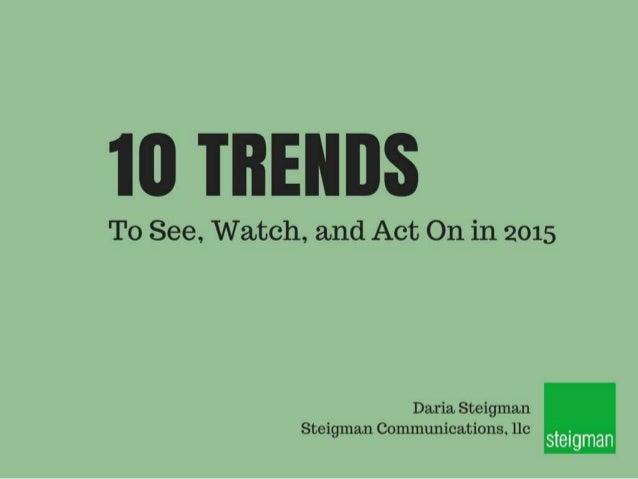 T0 See,  Watch,  and Act On in 2015  Daria.  steigman  steigman Communications,  llc .  , ftiltâlvlf til 1
