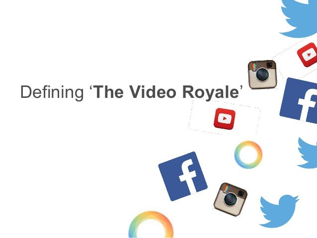 Defining 'The Video Royale'