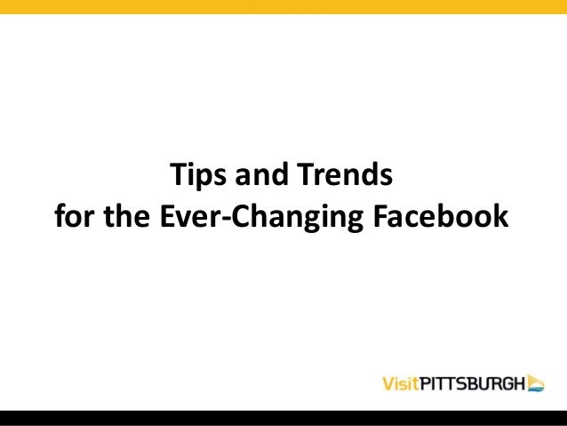 Tips and Trends for the Ever-Changing Facebook