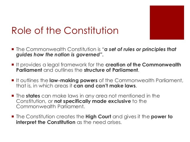 the role of the constitution The australian constitution is the set of rules  this division is based on the principle of the 'separation of powers'  the role of the governor-general is.