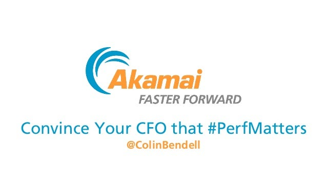 Convince Your CFO that #PerfMatters @ColinBendell