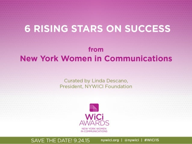 New York Women in Communications introduced the WiCi Awards in 2013 to celebrate the career achievements of rising stars a...