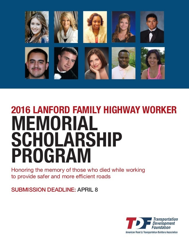 Honoring the memory of those who died while working to provide safer and more efficient roads SUBMISSION DEADLINE: APRIL 8...