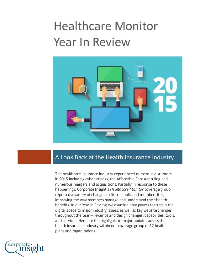 Healthcare Monitor Year In Review A Look Back at the Health Insurance Industry The healthcare insurance industry experienc...