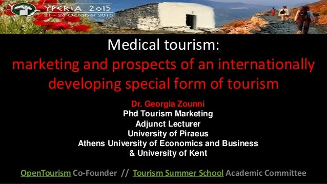 Medical tourism: marketing and prospects of an internationally developing special form of tourism OpenTourism Co-Founder /...