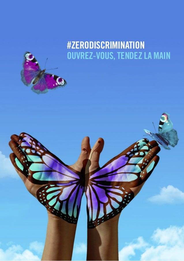 #ZERODISCRIMINATION OUVREZ-VOUS, TENDEZ LA MAIN