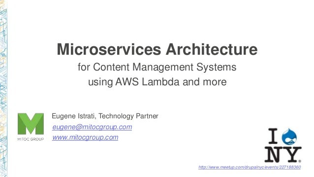 Microservices Architecture for Content Management Systems using AWS Lambda and more http://www.meetup.com/drupalnyc/events...