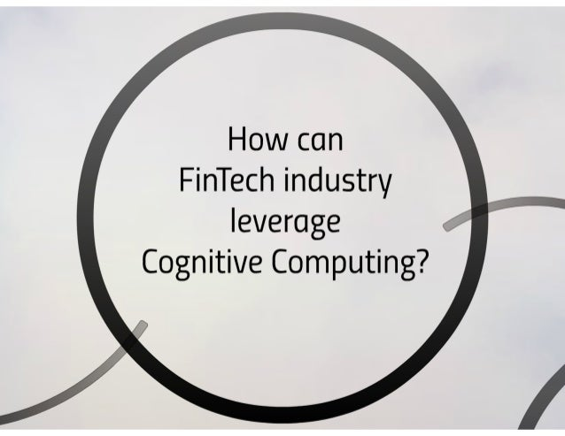 Cognitive Computing and IBM Watson Solutions in FinTech Industry - 2016 Slide 3
