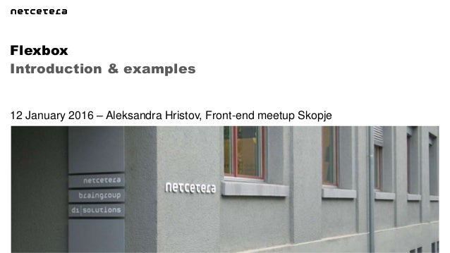 Introduction & examples Flexbox 12 January 2016 – Aleksandra Hristov, Front-end meetup Skopje