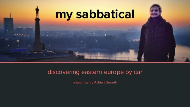 my sabbatical discovering eastern europe by car a journey by Adrian Sameli