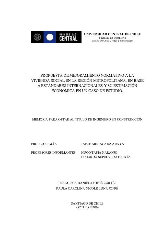 I PROPUESTA DE MEJORAMIENTO NORMATIVO A LA VIVIENDA SOCIAL EN LA REGIÓN METROPOLITANA, EN BASE A ESTÁNDARES INTERNACIONALE...