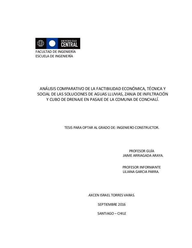 FACULTAD DE INGENIERÍA ESCUELA DE INGENIERÍA ANÁLISIS COMPARATIVO DE LA FACTIBILIDAD ECONÓMICA, TÉCNICA Y SOCIAL DE LAS SO...