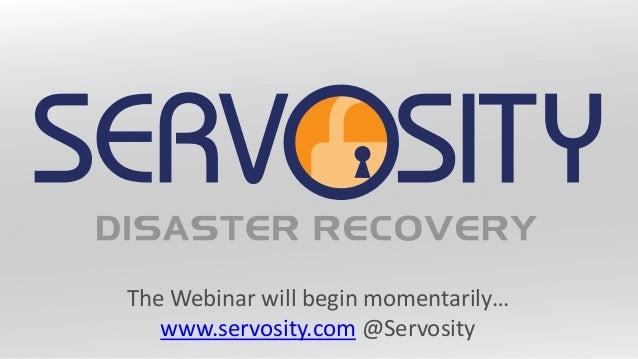 The Webinar will begin momentarily… www.servosity.com @Servosity