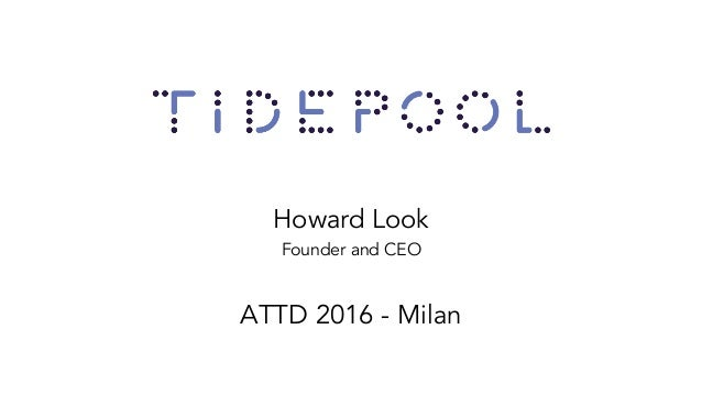 Howard Look Founder and CEO ATTD 2016 - Milan