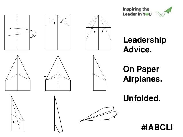 Leadership Advice. On Paper Airplanes. Unfolded. #IABCLI