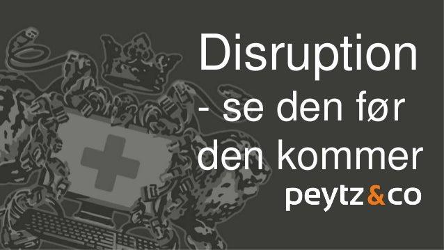 Disruption - se den før den kommer