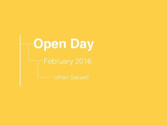 Open Day February 2016 Umair Sayyed
