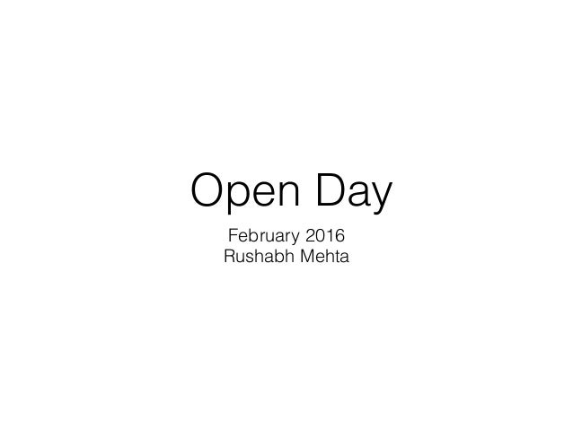 Open Day February 2016 Rushabh Mehta