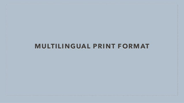 • Why multilingual print format • How does it works? • Set default language on customer, supplier. • On print format selec...