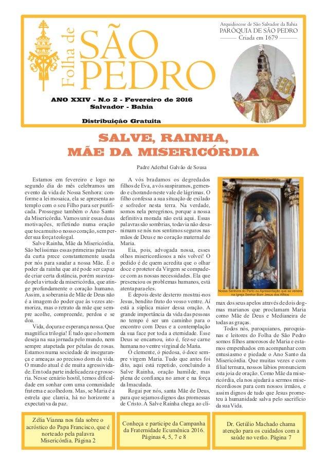 Estamos em fevereiro e logo no segundo dia do mês celebramos um evento da vida de Nossa Senhora: con- forme a lei mosaica,...