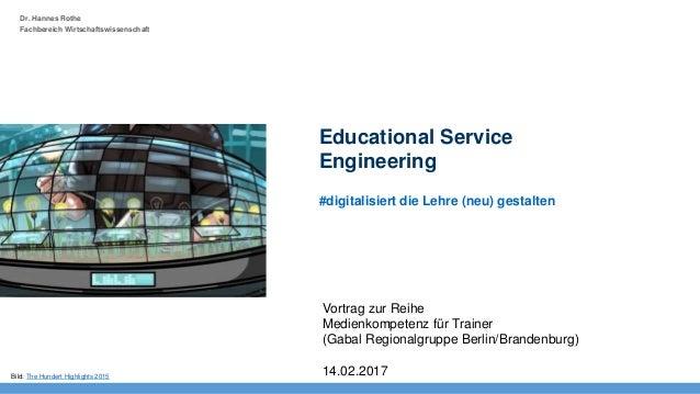 Dr. Hannes Rothe Fachbereich Wirtschaftswissenschaft #digitalisiert die Lehre (neu) gestalten Educational Service Engineer...