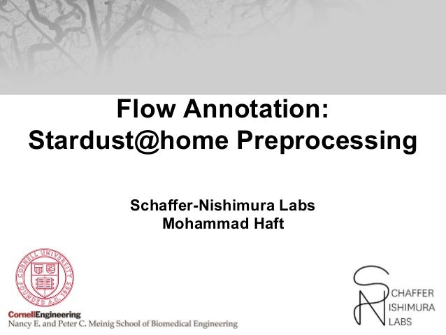 Flow Annotation: Stardust@home Preprocessing Schaffer-Nishimura Labs Mohammad Haft